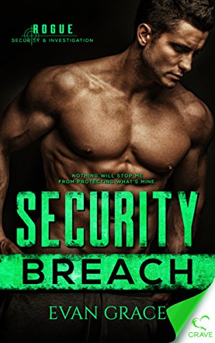 Security Breach (Rogue Security and Investigation Book 1) by Evan Grace