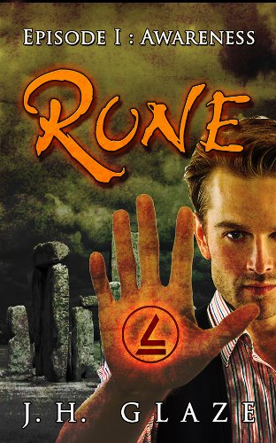 RUNE (Episode I: Awareness) by J.H. Glaze and JH Glaze
