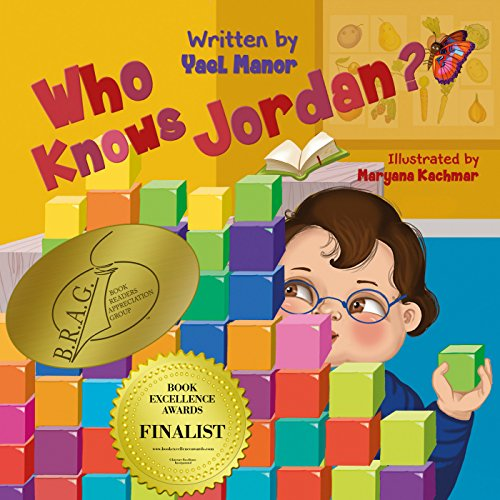 """""""Who Knows Jordan?"""": Encourages children to develop self-confidence and to love themselves.: (Children's Books, Bedtime Stories for Children, Picture Books for Kids) by Yael Manor and Mar'yana Kachmar"""