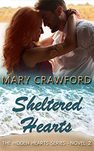 Sheltered Hearts (A Hidden Hearts Novel Book 2) by Mary Crawford