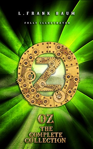 OZ The Complete Collection (Illustrated) (Classics Book 11) by L. Frank Baum and Oakshot Press
