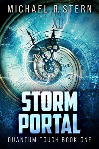 Storm Portal (Quantum Touch Book 1) by Michael R. Stern