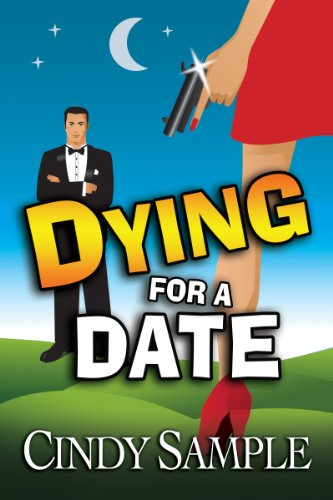 Dying for a Date: (A Humorous Cozy Mystery) (Laurel McKay Mysteries Book 1) by Cindy Sample
