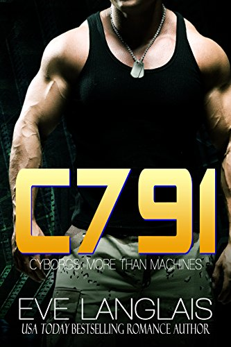 C791 (Cyborgs: More Than Machines Book 1) by Eve Langlais