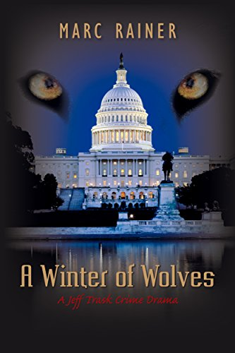 A Winter of Wolves: A Jeff Trask Crime Drama (The Jeff Trask Crime Drama Series Book 4) by Marc Rainer