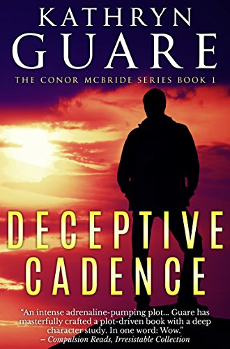 Deceptive Cadence: The Conor McBride Series, Book 1 (The Virtuosic Spy) by Kathryn Guare
