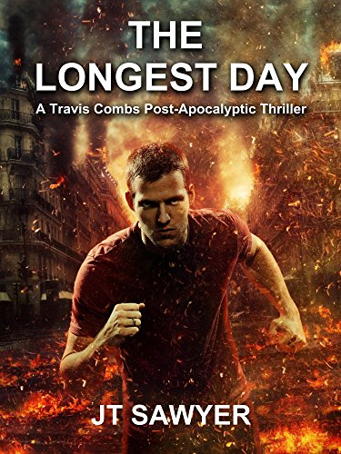 The Longest Day, A Travis Combs Post-Apocalyptic Thriller (First Wave Series Book 2) by JT Sawyer and Emily Nemchick