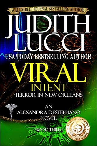 Viral Intent: Terror in New Orleans (Alexandra Destephano Book 3) by Judith Lucci and Margaret Daly