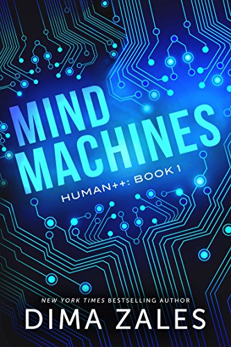Mind Machines (Human++ Book 1) by Dima Zales and Anna Zaires