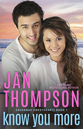 Know You More: Multiracial Christian Romance (Savannah Sweethearts Book 1) by Jan Thompson