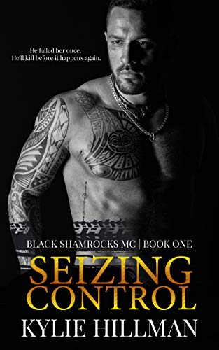 Seizing Control (Black Shamrocks MC Book 1) by Kylie Hillman and Rose Vaden