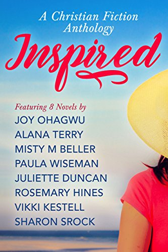 Inspired- A Christian Fiction Anthology by Joy Ohagwu and Alana Terry