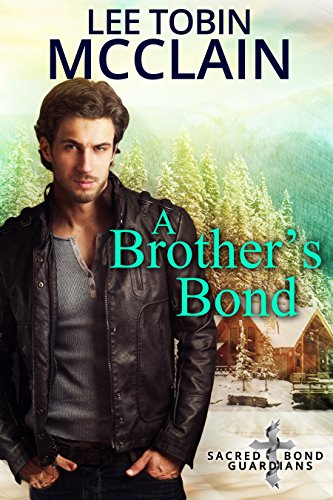 A Brother's Bond (Christian Romantic Suspense): Sacred Bond Guardians Book One by Lee Tobin McClain