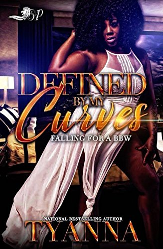 Defined by My Curves: Falling for a BBW by Tyanna