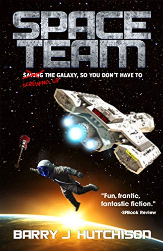 Space Team: A Funny Sci-fi Space Adventure by Barry J. Hutchison