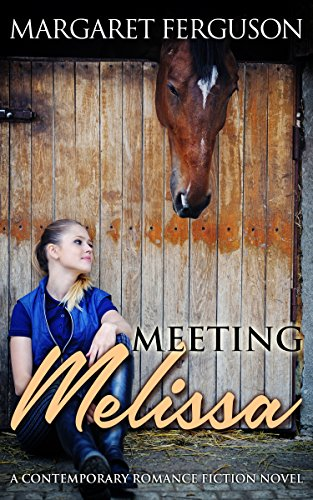 Meeting Melissa: A Contemporary Romance Fiction Novel by Margaret Ferguson