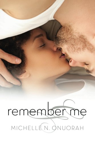 Remember Me by Michelle N. Onuorah