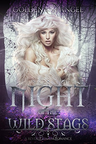Night of the Wild Stags: A Reverse Harem Romance by Golden Angel