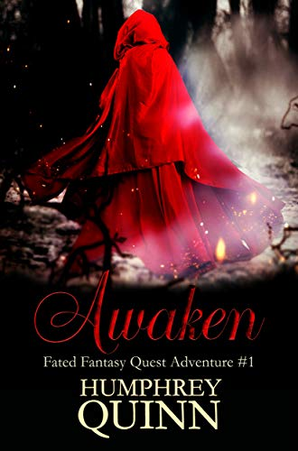 Awaken (First in Series Epic Fantasy Intrigue) (A Fated Fantasy Quest Adventure Book 1) by Rachel Humphrey-D'aigle and Humphrey Quinn