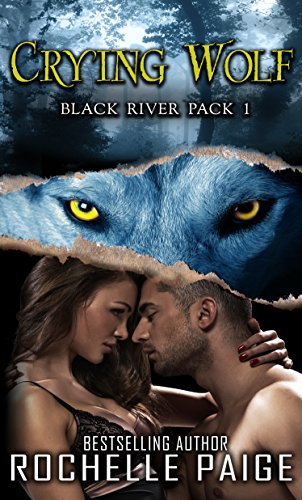 Crying Wolf: Black River Pack 1 by Rochelle Paige