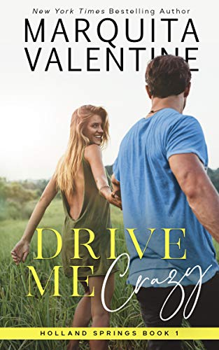 Drive Me Crazy (Holland Springs Book 1) by Marquita Valentine