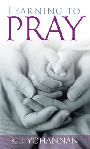 Learning to Pray by K.P. Yohannan