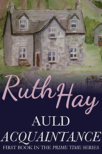 Auld Acquaintance: Contemporary Family Saga Women's Fiction (Prime Time Book 1) by Ruth Hay