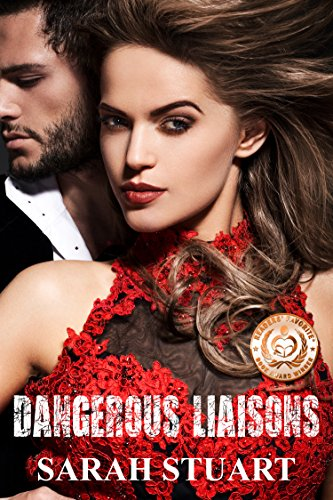 Dangerous Liaisons: The Backstreet Boy and the Royal Heiress (Royal Command Family Saga Book 1) by Sarah Stuart