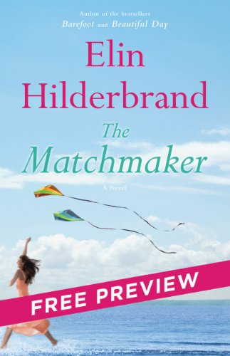 The Matchmaker — Free Preview — The First 5 Chapters: A Novel by Elin Hilderbrand