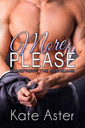 More, Please (Homefront: The Sheridans Book 1) by Kate Aster