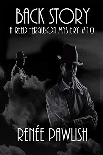 Back Story (The Reed Ferguson Mystery Series Book 10) by Renee Pawlish