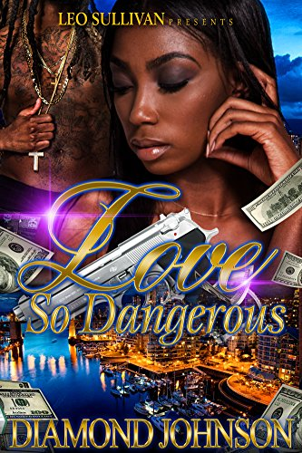 Love So Dangerous by Diamond Johnson