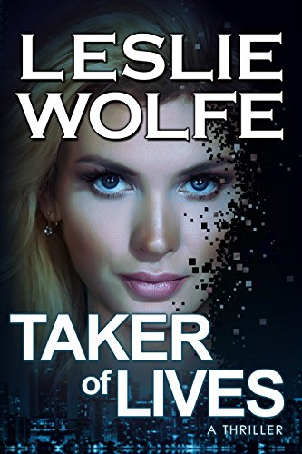 Taker of Lives: A Gripping Serial Killer Thriller by Leslie Wolfe