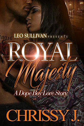 Royal Majesty: A Dope Boy Love Story by Chrissy J