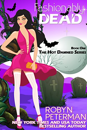 Fashionably Dead (Hot Damned Series, Book 1) by Robyn Peterman