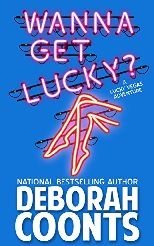Wanna Get Lucky? (The Lucky O'Toole Vegas Adventure Series Book 1) by Deborah Coonts