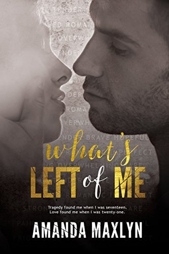 What's Left of Me: (What's Left of Me #1) by Amanda Maxlyn