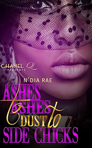 Ashes to Ashes, Dust to Side Chicks by N'Dia Rae and Q, Chanel