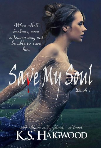 Save My Soul by K. S. Haigwood