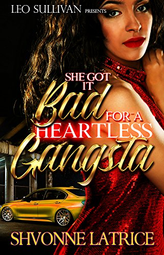 She Got It Bad for a Heartless Gangsta by Shvonne Latrice