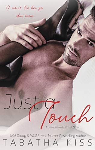Just a Touch (Heartthrob Hotel Book 1) by Tabatha Kiss