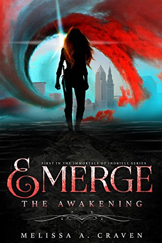 Emerge: The Awakening: (Immortals of Indriell Book 1) by Melissa A. Craven