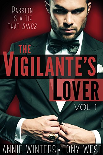The Vigilante's Lover: A Romantic Suspense Thriller (The Vigilantes Book 1) by Annie Winters and Tony West
