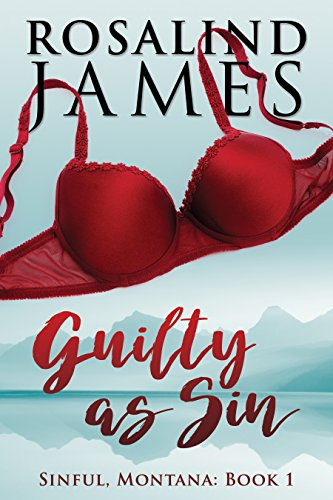 Guilty as Sin (Sinful, Montana Book 1) by Rosalind James