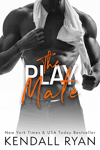 The Play Mate (Roommates Book 2) by Kendall Ryan