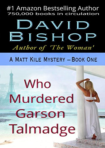 Who Murdered Garson Talmadge (A Matt Kile Mystery Book 1) by David Bishop and Paradox Book Covers-Formatting