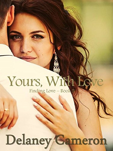 Yours, With Love (Finding Love Book 5) by Delaney Cameron