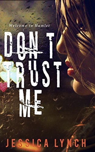 Don't Trust Me (Hamlet Book 1) by Jessica Lynch