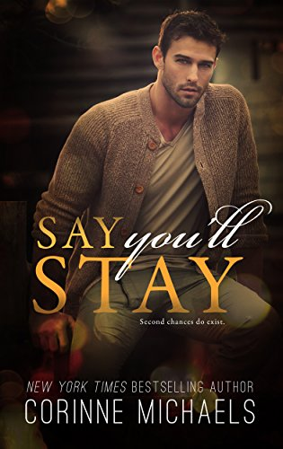 Say You'll Stay (Return to Me Book 1) by Corinne Michaels
