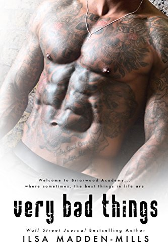 Very Bad Things ( Briarwood Academy Book 1) by Ilsa Madden-Mills